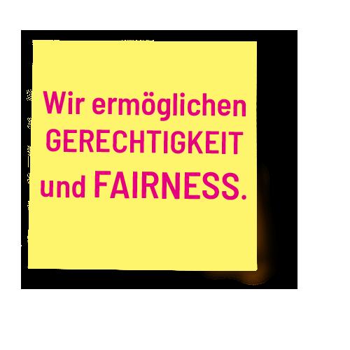 Wir ermöglichen Gerechtigkeit und Fairness