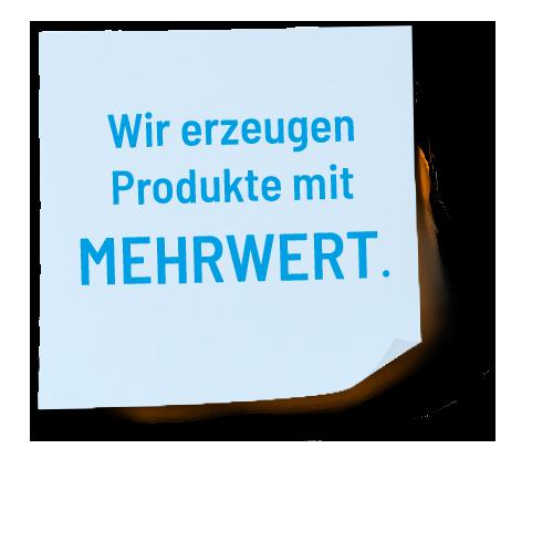 Wir erzeugen Produkte mit Mehrwert